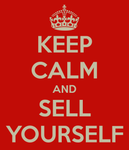 keep calm and sell yourself